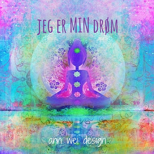 """Mantra """"Jeg er min drøm"""""""