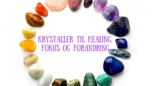 Krystaller til healing, fokus og forandring