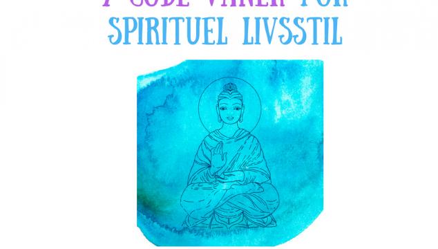 7 gode vaner for spirituel livsstil