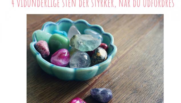 4 vidunderlige sten der styrker, når du udfordres