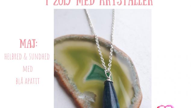 MAJ: Mit strålende helbred med blå APATIT - krystal plan 2019