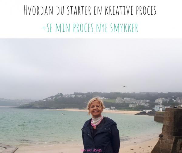 Hvordan du starter en kreative proces og se min kreative rejse